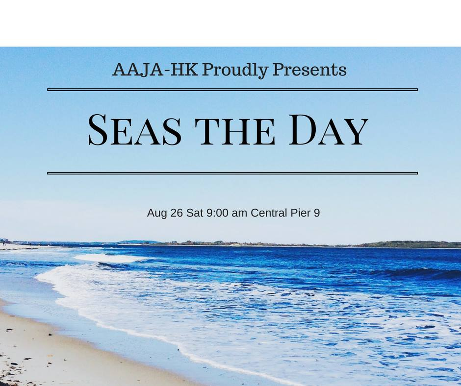 "AAJA HongKong: ""Seas the Day"" is back!"